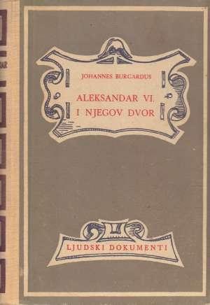 Aleksandar VI i njegov dvor Johannes Burcardus tvrdi uvez