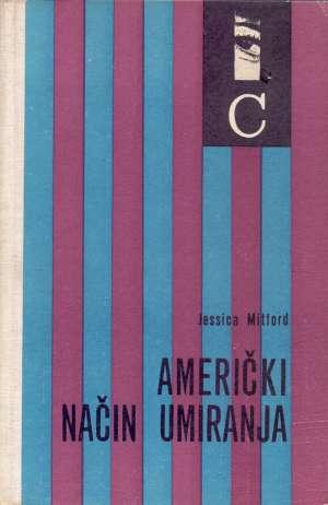 Američki način umiranja Jessica Mitford tvrdi uvez