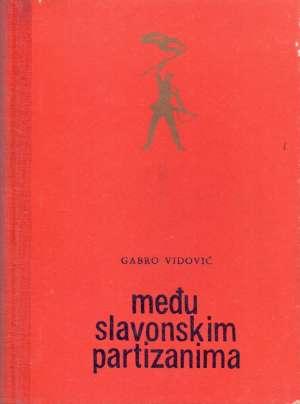 Među slavonskim partizanima Gabro Vidović tvrdi uvez