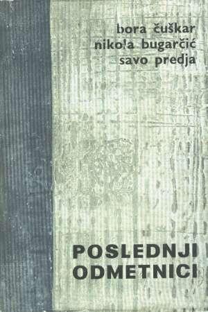 Poslednji odmetnici Bora Čuškar, Nikola Bugarčić, Savo Predja tvrdi uvez