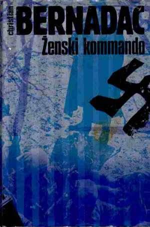Gole lutke III -  Ženski kommando Bernadac Christian  tvrdi uvez