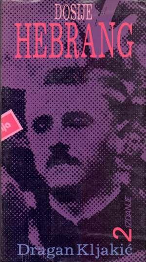 Dosije Hebrang Dragan Kljakić tvrdi uvez