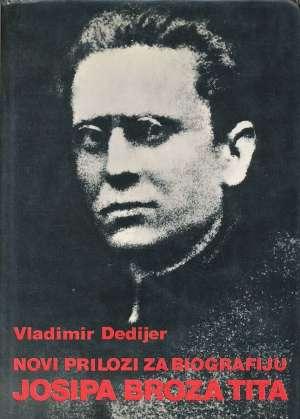 Novi prilozi za biografiju Josipa Broza Tita I Vladimir Dedijer tvrdi uvez