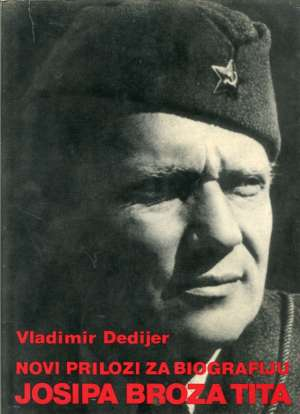 Vladimir Dedijer - Novi prilozi za biografiju Josipa Broza Tita II