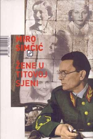 Žene u Titovoj sjeni Miro Simčić meki uvez