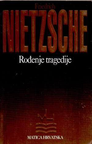 Rođenje tragedije Friedrich Nietzsche meki uvez