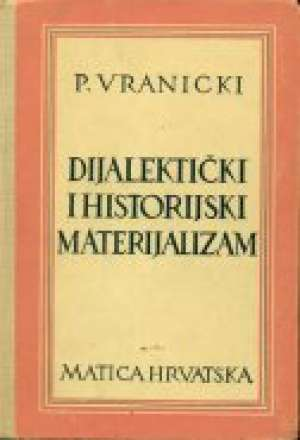 Predrag Vranicki - Dijalektički i historijski materijalizam