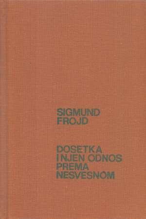 Sigmund Freud - Dosetka i njen odnos prema nesvesnom
