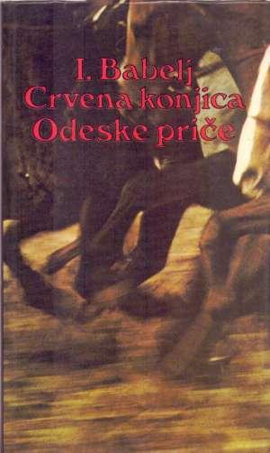 Crvena konjica / Odeske priče Babelj Isak tvrdi uvez