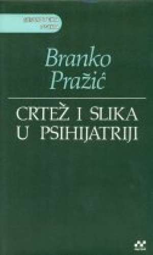 Branko Pražič - Crtež i slika u psihijatriji