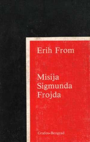 Misija Sigmunda Frojda Erich Fromm meki uvez