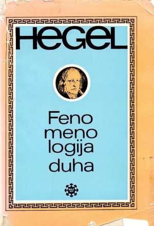 Fenomenologija duha Georg Wilhelm Friedrich Hegel tvrdi uvez
