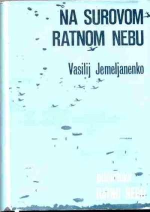 Na surovom ratnom nebu Vasilij Jemeljanenko tvrdi uvez