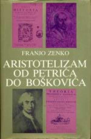 Franjo Zenko - Aristotelizam od Petrića do Boškovića