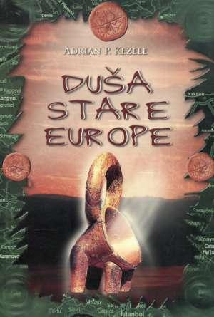 Duša stare Europe Adrian Predrag Kezele meki uvez