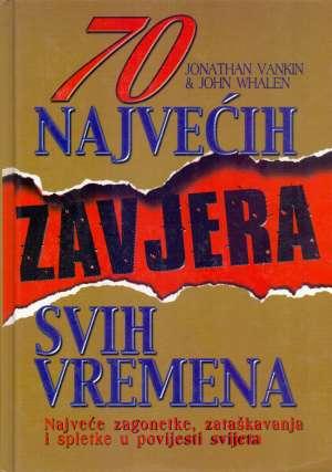 70 najvećih zavjera svih vremena Jonathan Vankin, John Whalen tvrdi uvez
