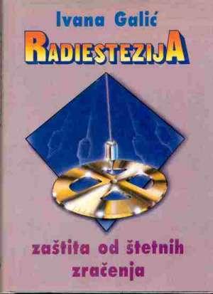 Ivana Galić - Radiestezija - zaštita od štetnih zračenja