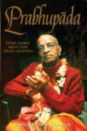 Satsvarupa Dasa Goswami - Prabhupada - ČOVJEK, MUDRAC, NJEGOV ŽIVOT, NJEGOVA OSTAVŠTINA