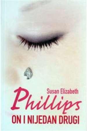 On i nijedan drugi* Phillips Susan Elizabeth meki uvez