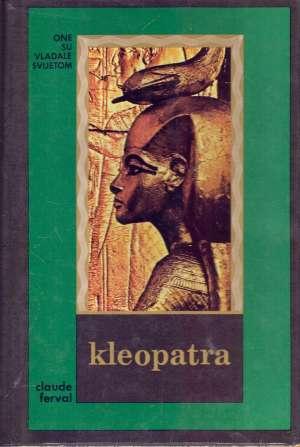 Claude Ferval  - Kleopatra