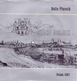Božo Plevnik - Stari Osijek