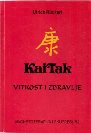 Kai Tak - vitkost i zdravlje Ulrich Ruckert meki uvez