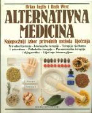 Brian Inglis I Ruth West - Alternativna medicina