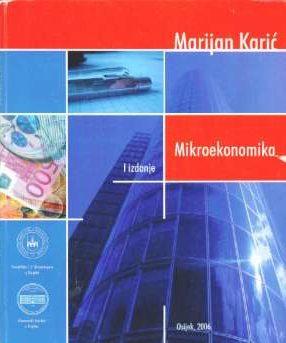 Mikroekonomika - prvo izdanje Marijan Karić meki uvez