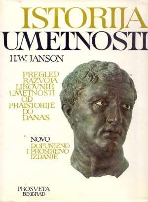 Istorija umetnosti - Pregled razvoja likovnih umetnosti od praistorije do danas H. W. Janson tvrdi uvez