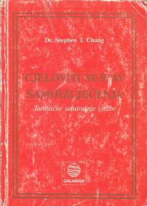 Cjeloviti sustav samoizlječenja - taoističke unutarnje vježbe Stephen T. Chang meki uvez