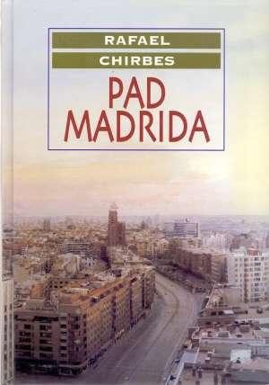 Chirbes Rafael - Pad Madrida