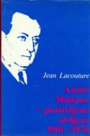 Andre malraux- proživljeno stoljeće 1901-1976 Jean Lacouture tvrdi uvez