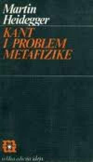 Kant i problem metafizike Martin Heidegger meki uvez