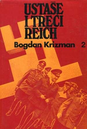 Bogdan Krizman - Ustaše i Treći Reich - 2. dio