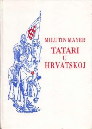 Milutin mayer Tatari U Hrvatskoj tvrdi uvez