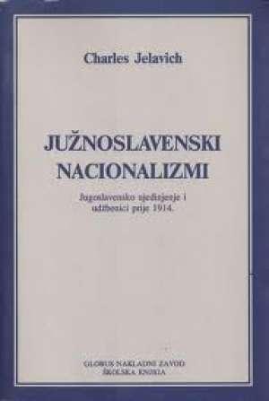 Charles Jelavich - Južnoslavenski nacionalizmi - jugoslavensko ujedinjenje  i udžbenici prije 1914