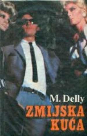 Zmijska kuća Delly M. tvrdi uvez