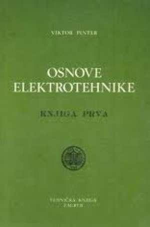 Osnove elektrotehnike - knjiga prva Viktor Pinter tvrdi uvez