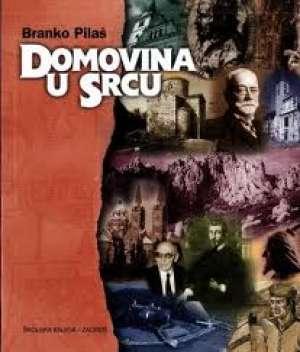 Domovina u srcu Branko Pilaš meki uvez