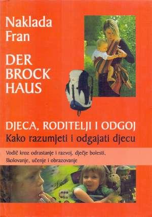 Djeca, roditelji i odgoj Der Brockhaus, Blaženka Mujačić / Uredila tvrdi uvez