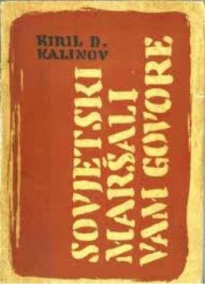 Kiril d.kalinov Sovjetski Maršali Vam Govore meki uvez