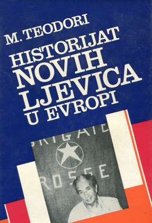 Historijat novih ljevica u Evropi Massimo Teodori meki uvez