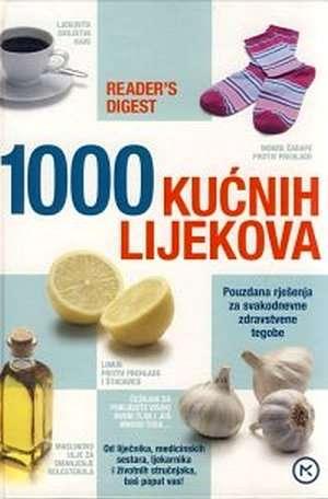 1000 kućnih lijekova - pouzdana rješenja za svakodnevne zdravstvene tegobe Ivanka Borovac Uredila tvrdi uvez