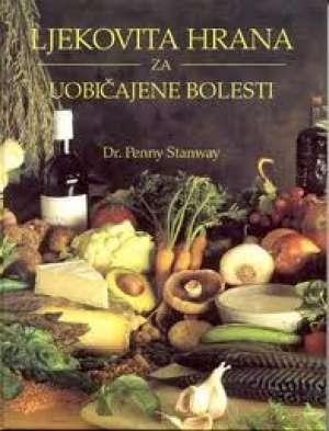 Penny Stanway - Ljekovita hrana za uobičajene bolesti