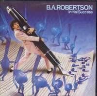 Gramofonska ploča B. A. Robertson Initial Success AS 52216, stanje ploče je 10/10