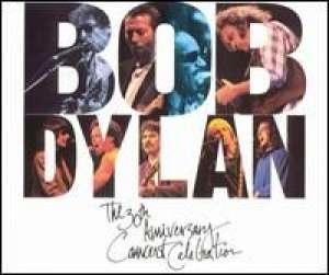 The 30th Anniversary Concert Celebration Bob Dylan