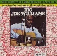 Gramofonska ploča Big Joe Williams The Legacy Of The Blues Vol. 6 2222566, stanje ploče je 10/10