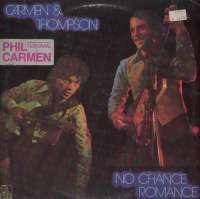 Gramofonska ploča Carmen & Thompson No Chance Romance 203 494, stanje ploče je 10/10