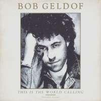 Gramofonska ploča Bob Geldof This Is The World Calling 888 117-1, stanje ploče je 10/10