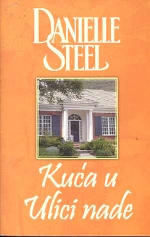 Steel Danielle - Kuća u ulici nade